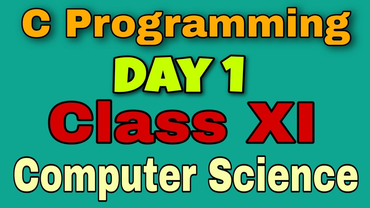 C Programming Day 1 Class XI Computer Science WBCHSE