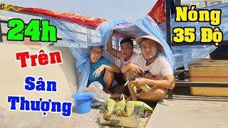 Thử Thách 24h Sinh Tồn Trên Sân Thượng - Thạc Đức Vlog