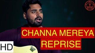 Channa Mereya Reprise version | Ae Dil Hai Mushkil | Manish Mohit Cover