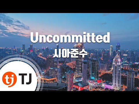 [TJ노래방] Uncommitted - 시아준수 (Uncommitted - Xia) / TJ Karaoke