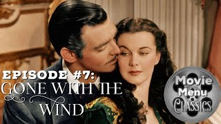 Movie Menu Classic:  Gone with the Wind