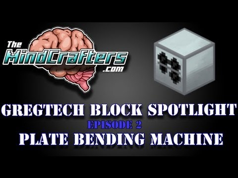 GregTech Block Spotlight Episode 2: Plate Bending Machine