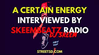 A Certain Energy Interviewed by SkeemBeatz Radio | September 4th, 2017