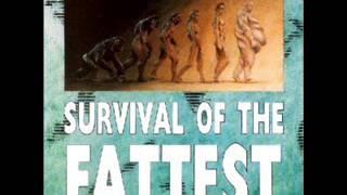 Survival of the Fattest Full Album