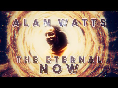 Alan Watts - The Eternal Now