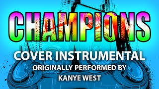 Champions (Cover Instrumental) [In the Style of Kanye West feat. Gucci Mane & Travis Scott]