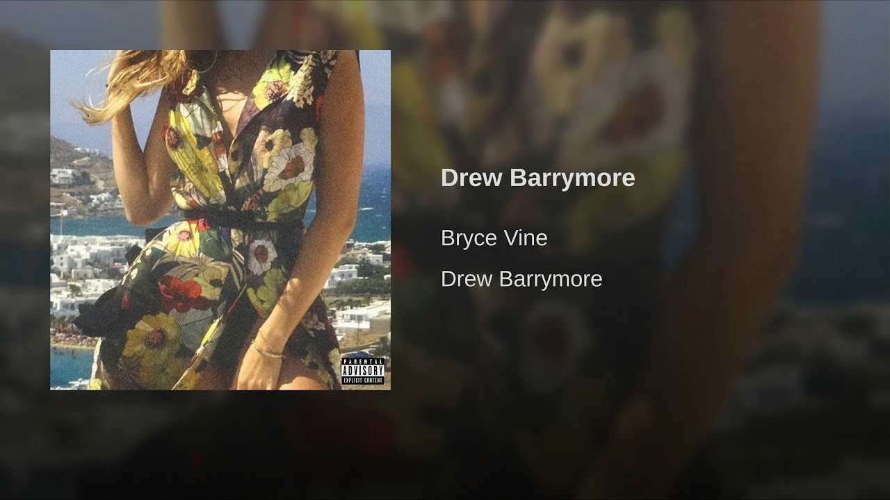 bryce vine drew barrymore extra clean remix ft wale youtube