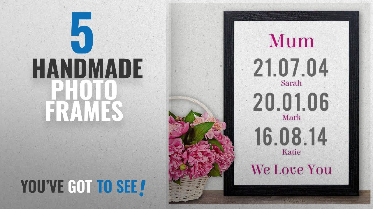 Top 10 Handmade Photo Frames [2018]: PERSONALISED Christmas Gifts ...