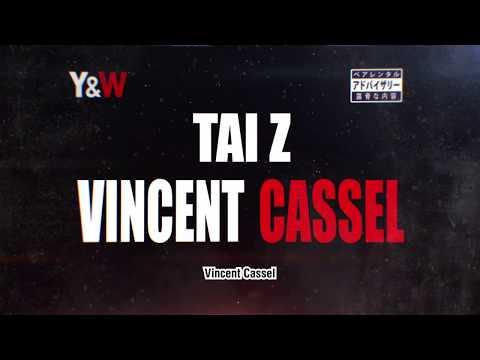 Youtube: TAIZ – VINCENT CASSEL / Y&W