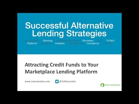 Attracting Credit Funds to Your Marketplace Lending Platform Webinar