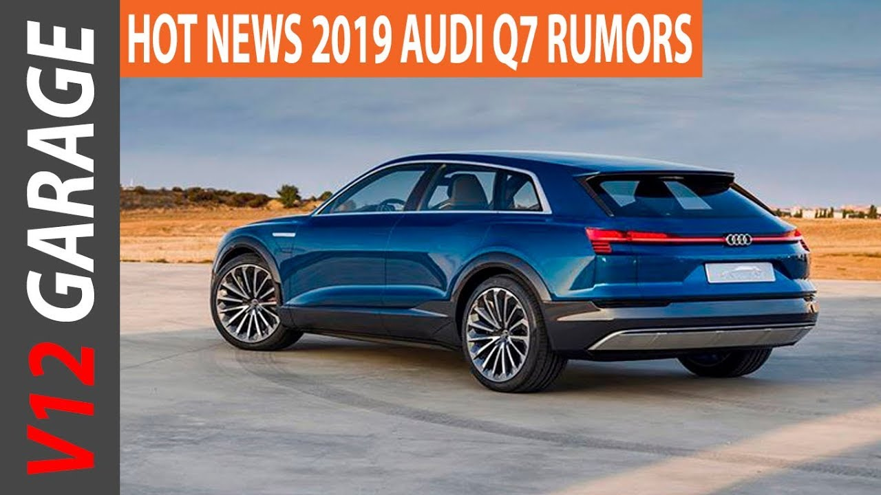 2019 Audi Q7 Concept Specs And Rumors Youtube