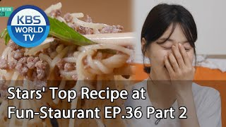 Stars' Top Recipe at Fun-Staurant | 편스토랑 EP.36 Part 2 [SUB : ENG,IND/2020.07.14]