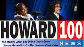 """Tan Mom Is Upset She Didn't Get to Go to """"Jimmy Kimmel Live"""" – The Howard Stern Show"""
