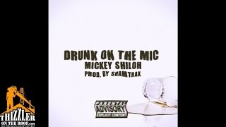 Mickey Shiloh - Drunk On The Mic [Prod. Shamtrax] [Thizzler.com]