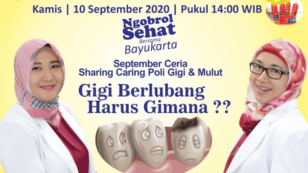 Ngobrol Sehat Bersama Bayukarta - Gigi Berlubang Harus Gimana ?