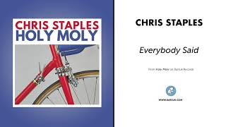 "Chris Staples ""Everybody Said"" (Official Audio) Video"
