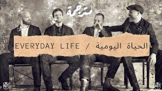 Coldplay - Everyday Life | Lyrics  | مترجمة