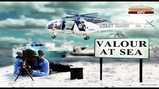 Special Report - Valour at Sea thumbnail