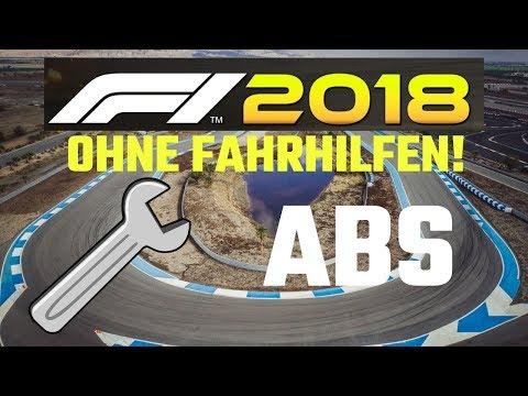 F1 2018 Ohne Fahrhilfen - ABS - Tutorial Tipps Und Tricks - Deutsch/German