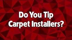 Do You Tip Carpet Installers?
