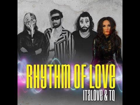 Italove & TQ - Rhythm of Love (NRG Mix) By newenergylife2012!!!