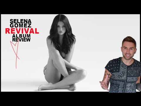 Selena Gomez - REVIVAL - Deluxe Edition Track By Track Album Review & Singing!!