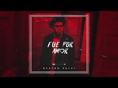 Nestor Valsi - Fue Por Amor   Audios