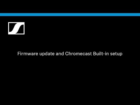 AMBEO Soundbar How To (4/6) - Update Firmware And Setup Chromecast | Sennheiser