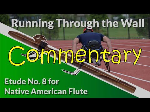 Native American Wood Flute Etude No. 8 - Running Through the Wall - Commentary