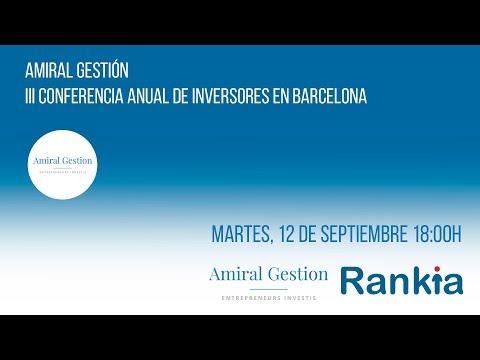 Amiral Gestion: III Conferencia Anual de Inversores en Barcelona