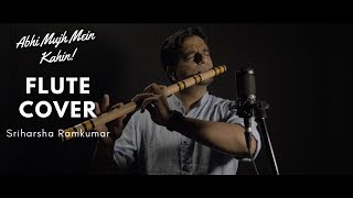 Abhi Mujh Mein Kahin - Sriharsha Ramkumar - Most Melodious Flute Cover