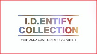 I.D.entify Collection with Anna Cantu and Rocky Vitelli