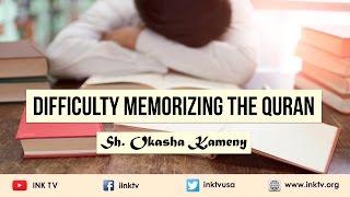 Difficulty Memorizing the Quran | Sh. Okasha Kameny | INK TV Q&A