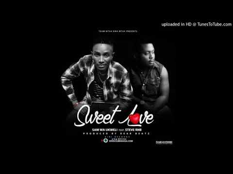 Sam wa ukweli ft Steve rnb - Sweet Love (Official Audio)