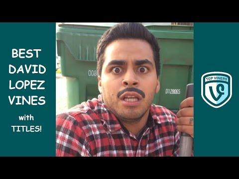 NEW David Lopez Vine Compilation with Titles! - BEST David Lopez Vines 2015 - Top Viners ✔