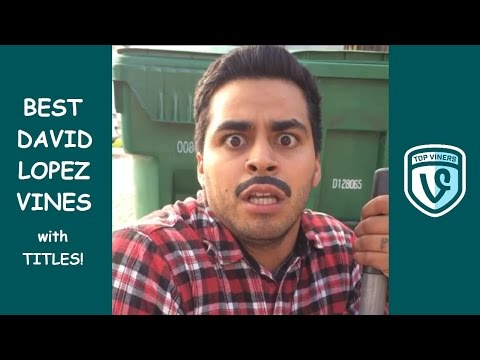 NEW David Lopez Vine Compilation with...