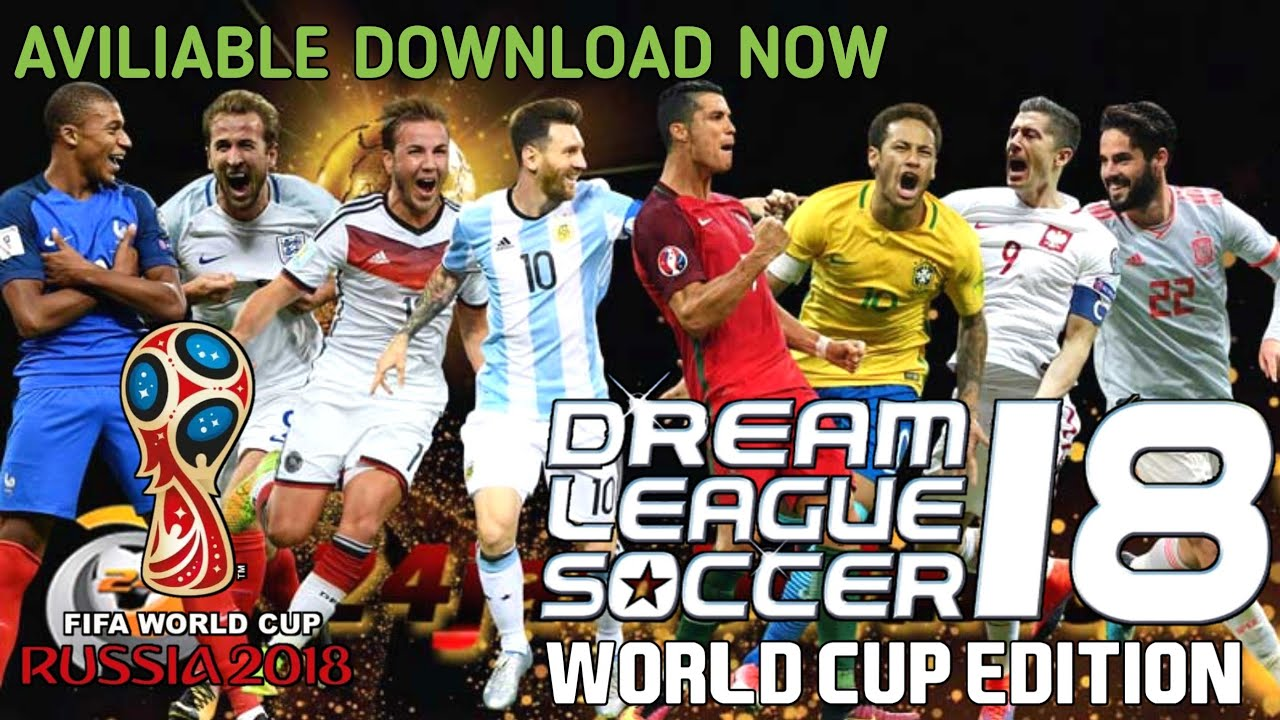 How To Download Dream League Soccer 2018 Russia World Cup Edition Hd Best Game Ever Youtube