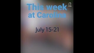 This Week at Carolina   July 15-21