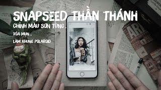 SNAPSEED Thần Thánh - Chỉnh màu Sơn Tùng - Làm Ảnh Polaroid - Xóa Mụn