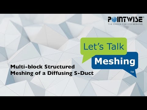 Multi-block Structured Meshing of a Diffusing S-Duct