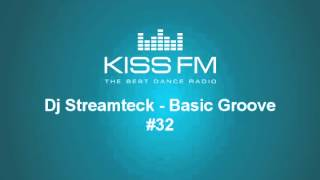 Dj Streamteck - Basic Groove #32  on KISS FM