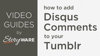 How To Add Disqus Comments to Your Tumblr Blog - from Storyware