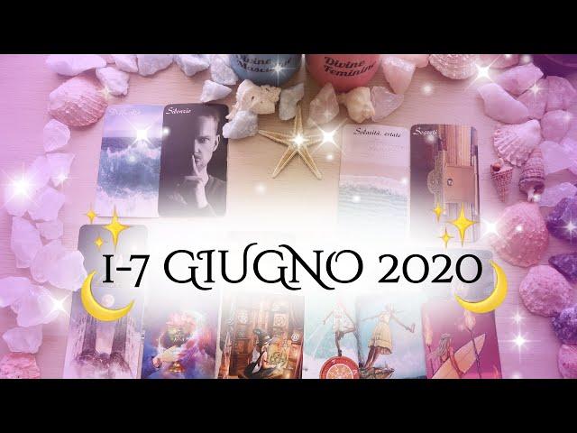 1-7 Giugno 2020 🔮 Qualcuno si farà avanti per comunicare 👫