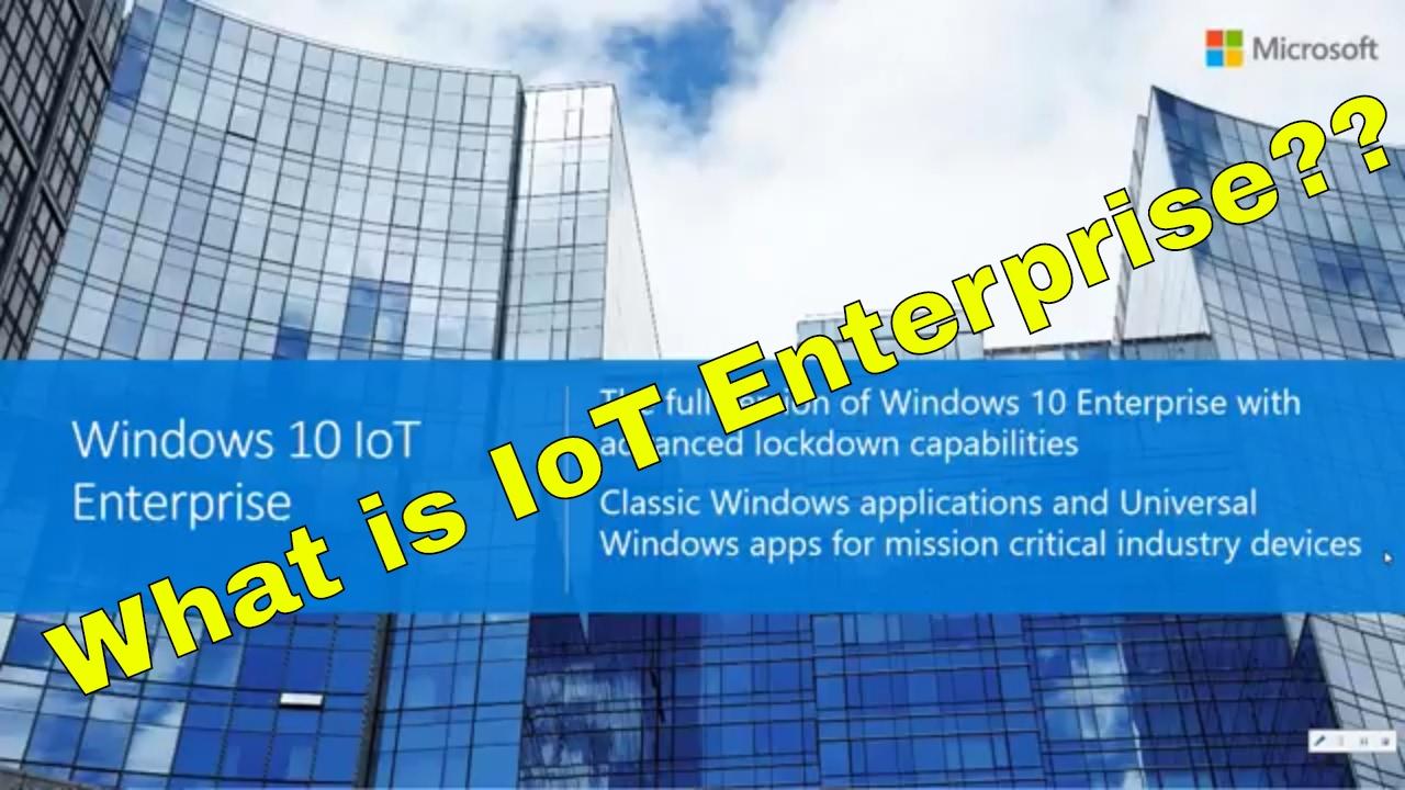 What is Windows 10 IoT Enterprise 2016 LTSB?