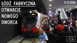 Wielkie otwarcie nowego dworca Łódź Fabryczna. 11.12.2016 - The Best Of