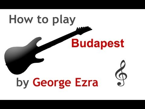 Budapest By George Ezra Guitar Lesson Guitarguitar Net Youtube