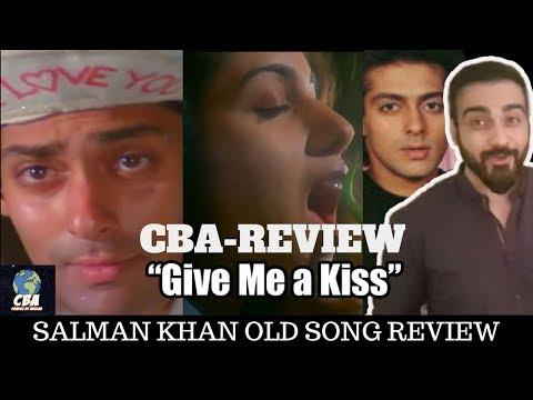 Give Me A Kiss   Salman Khan    CBA Review