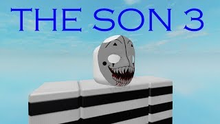 The Son 3: Zach Nolan Rises (A Roblox Horror Movie)