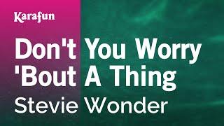 Don't You Worry 'Bout A Thing - Stevie Wonder   Karaoke Version   KaraFun