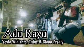 Gambar cover Yovie Widianto, Tulus & Glenn Fredly - Adu Rayu (cover Wispacoustic)